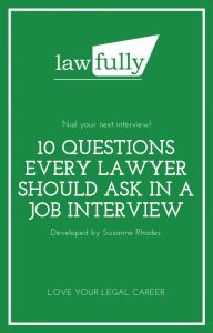 10 Questions Every Lawyer Should Ask In A Job Interview